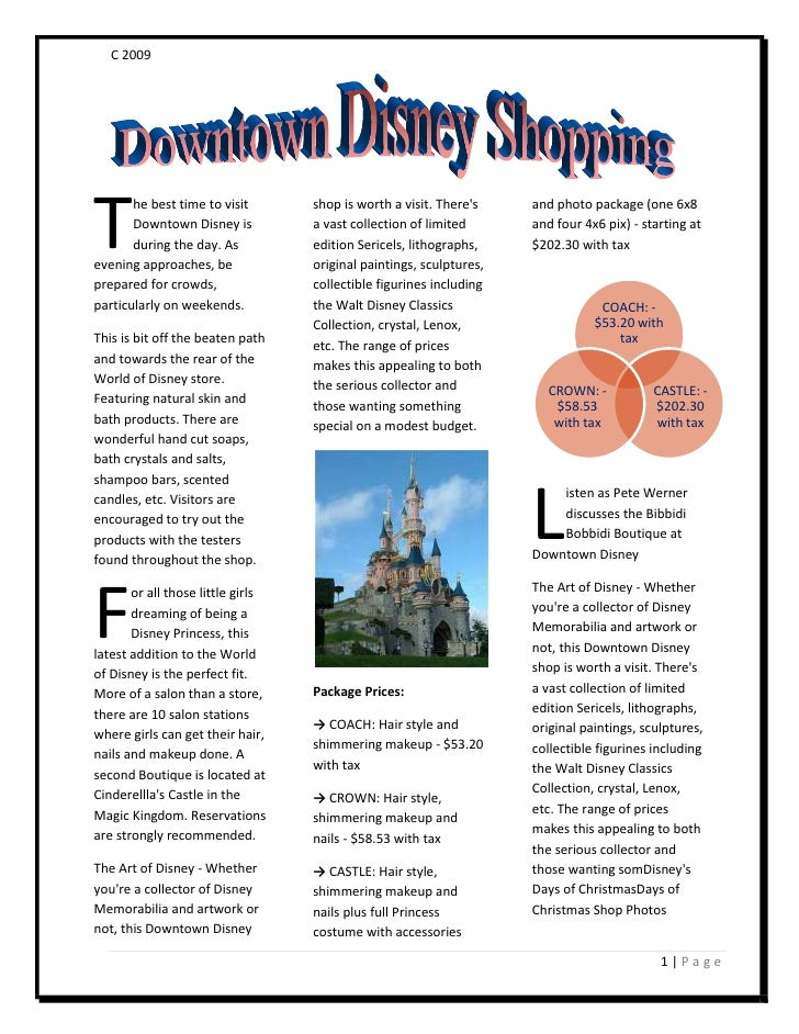 T<br />he best time to visit Downtown Disney is during the day. As evening approaches, be prepared for crowds, particularl...