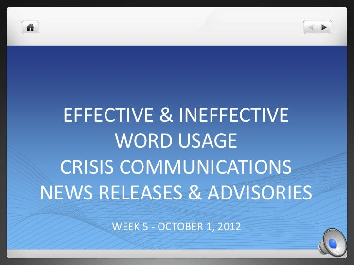 EFFECTIVE & INEFFECTIVE        WORD USAGE  CRISIS COMMUNICATIONSNEWS RELEASES & ADVISORIES      WEEK 5 - OCTOBER 1, 2012