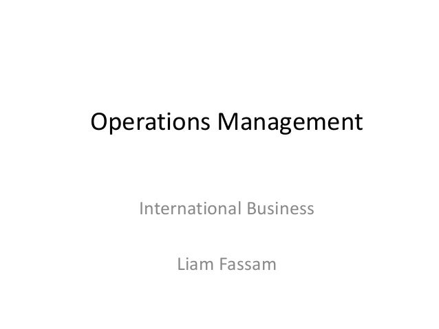 Operations ManagementInternational BusinessLiam Fassam