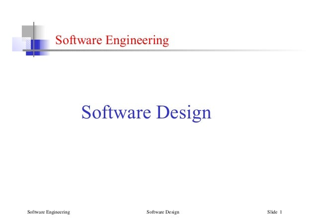 Software Engineering Software Design Slide 1 Software Engineering Software Design