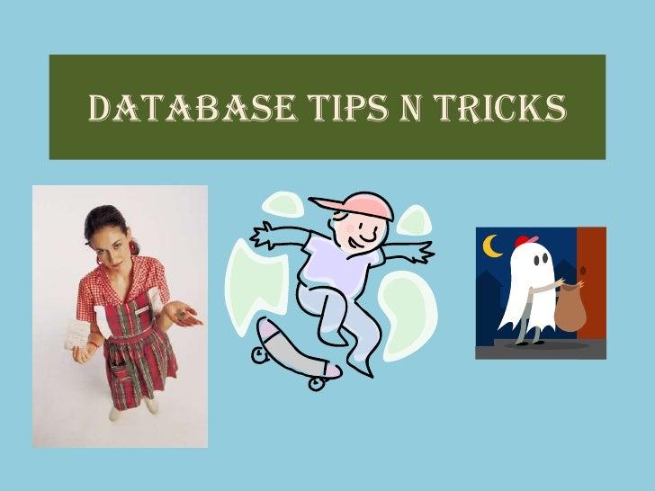 Database Tips n Tricks