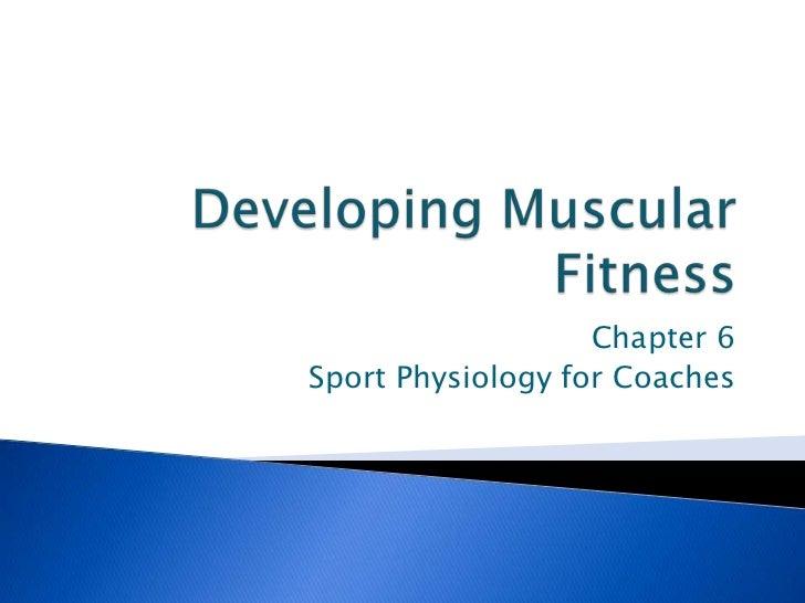 Week 6 developing muscular fitness