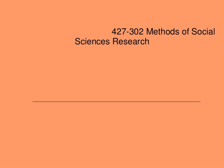 427-302 Methods of SocialSciences Research