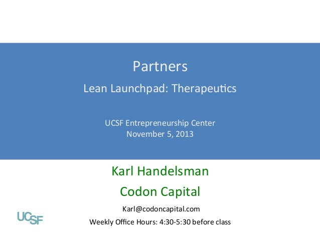 Partners	     Lean	   Launchpad:	   TherapeuFcs	     Value Propositions  	    Lean Launchpad: Digital Health UCSF	   Entre...