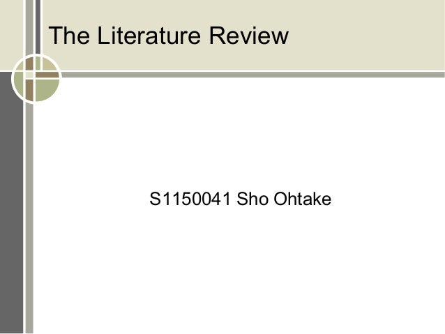 The Literature Review S1150041 Sho Ohtake