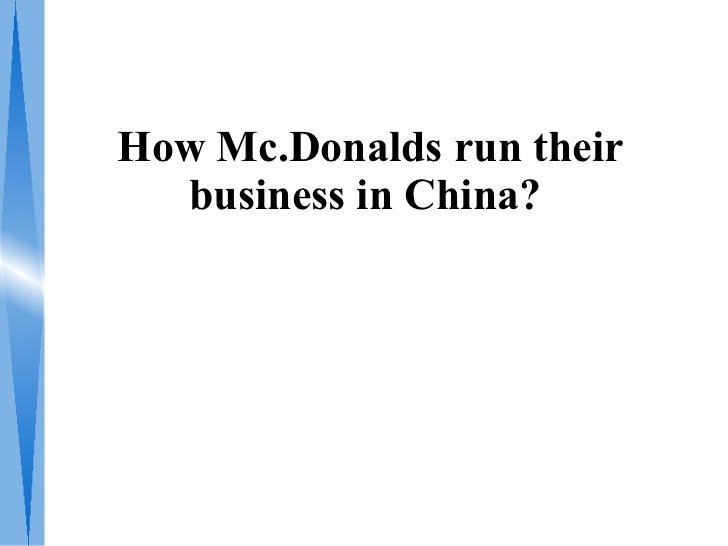 How Mc.Donalds run their  business in China?