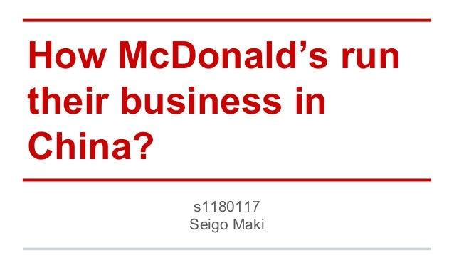 How McDonald's run their business in China? s1180117 Seigo Maki