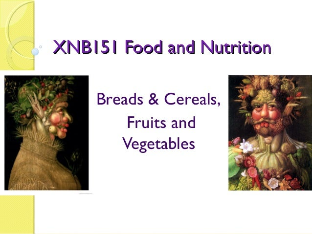XNB151 Food and Nutrition    Breads & Cereals,        Fruits and       Vegetables