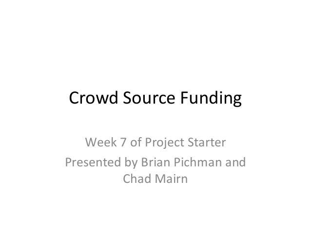 Week 7   project starter - crowd source funding