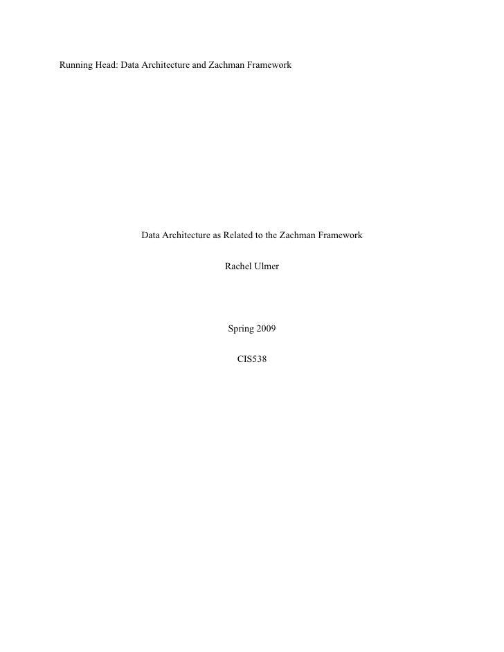 Running Head: Data Architecture and Zachman Framework                       Data Architecture as Related to the Zachman Fr...