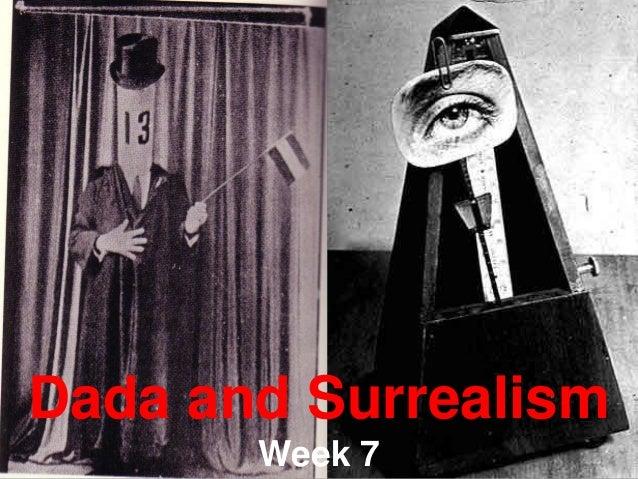 Dada and Surrealism       Week 7