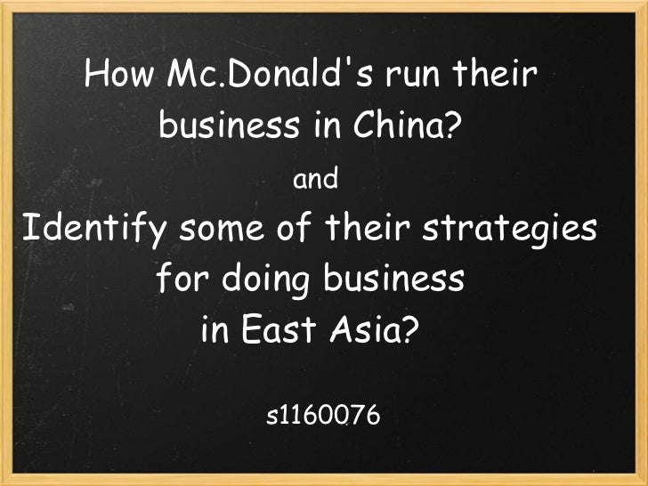 How Mc.Donalds run their       business in China?                andIdentify some of their strategies       for doing busi...
