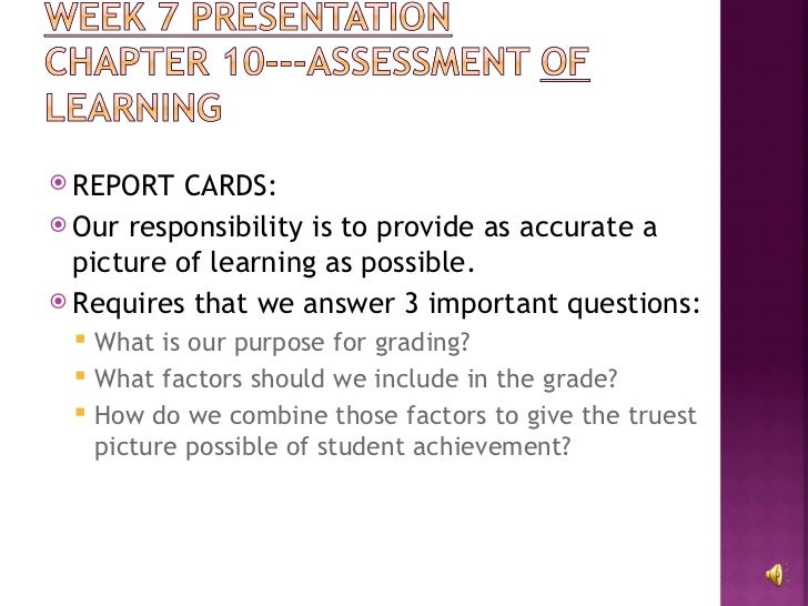 <ul><li>REPORT CARDS: </li></ul><ul><li>Our responsibility is to provide as accurate a picture of learning as possible. </...