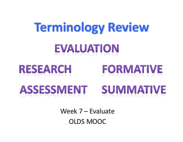 Terminology	  Review	       Week	  7	  –	  Evaluate	  	         OLDS	  MOOC