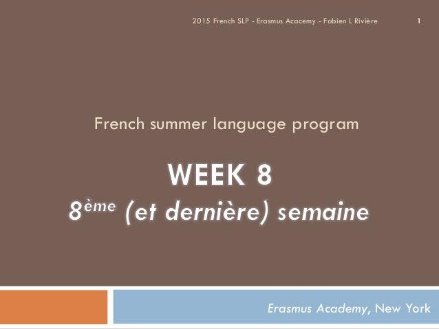 French summer language program Erasmus Academy, New York 2015 French SLP - Erasmus Acacemy - Fabien L Rivière 1