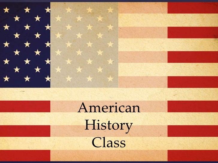 {    American     History      Class