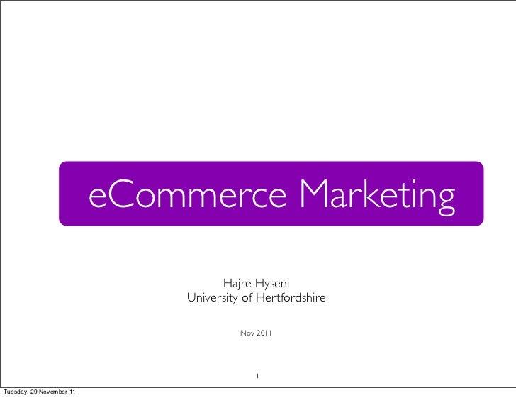 eCommerce Marketing                                     Hajrë Hyseni                               University of Hertfords...