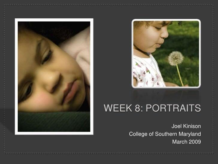 Week 8  Portraits
