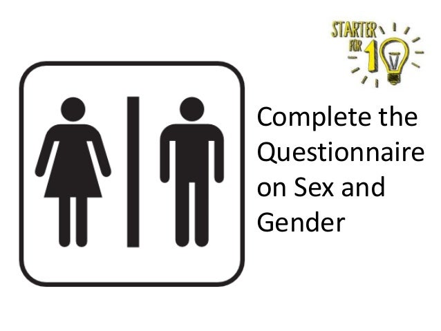 Complete the Questionnaire on Sex and Gender