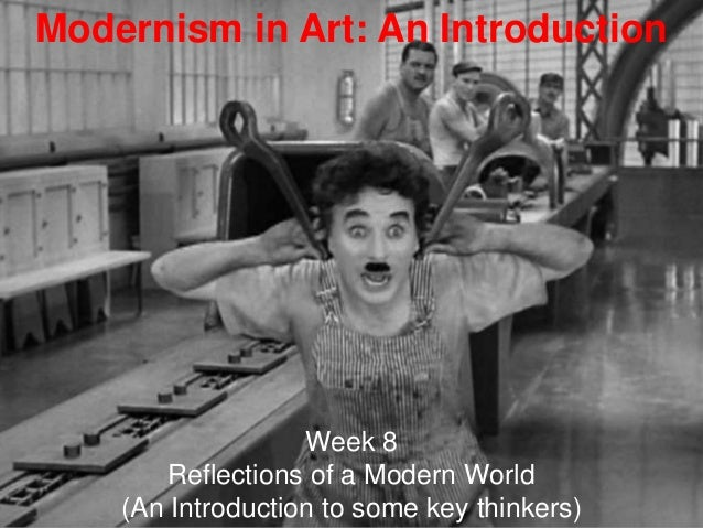 Week 8 Reflections of a Modern World  (An Introduction to some key thinkers)