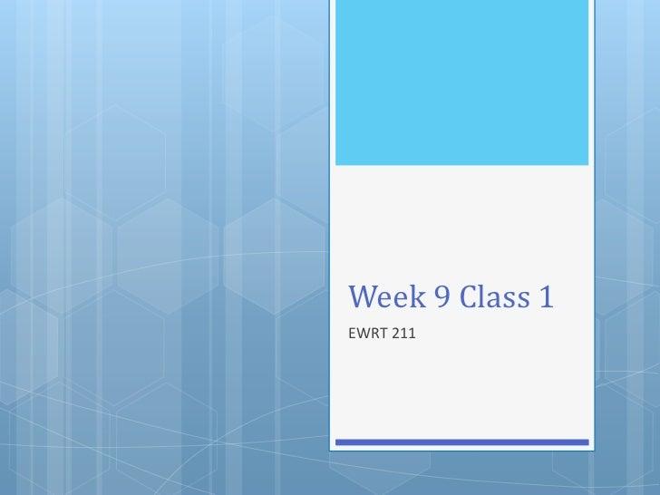 Week 9 class 1 ewrt 211