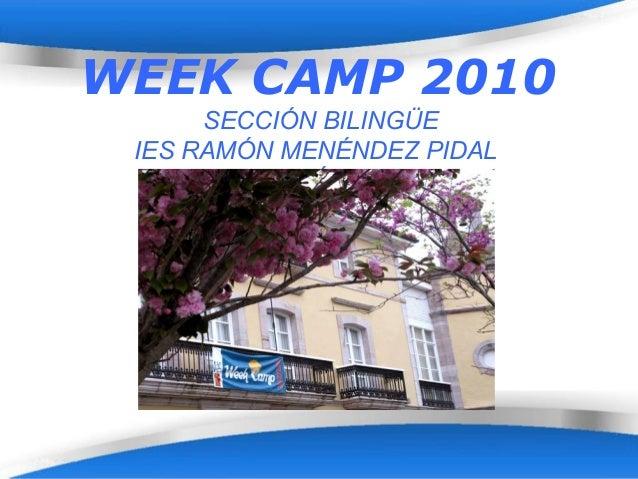 Page 1 WEEK CAMP 2010 SECCIÓN BILINGÜE IES RAMÓN MENÉNDEZ PIDAL AVILÉS