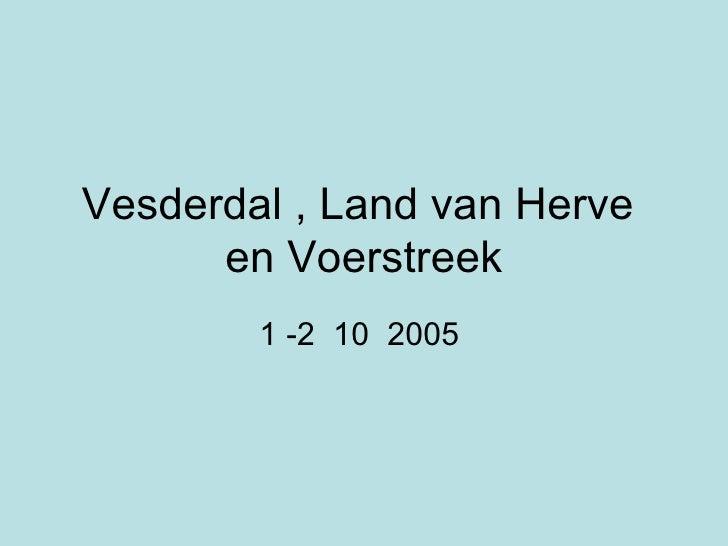 Vesderdal , Land van Herve  en Voerstreek 1 -2  10  2005