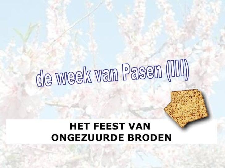 de week van Pasen (III) HET FEEST VAN  ONGEZUURDE BRODEN