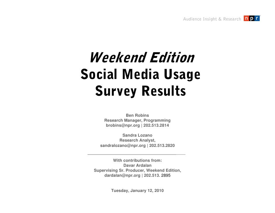 Audience Insight & Research<br />Weekend EditionSocial Media UsageSurvey Results<br />Ben Robins<br />Research Manager, Pr...