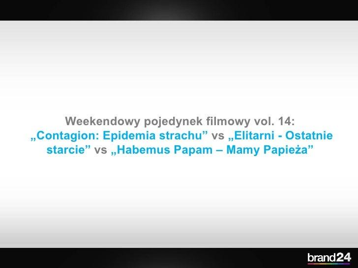 """Weekendowy pojedynek filmowy vol. 14:  """" Contagion: Epidemia strachu""""  vs  """"Elitarni - Ostatnie starcie""""  vs  """"Habemus Pap..."""