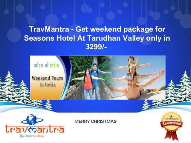 TravMantra - Get weekend package for Seasons Hotel At Tarudhan Valley only in 3299/-
