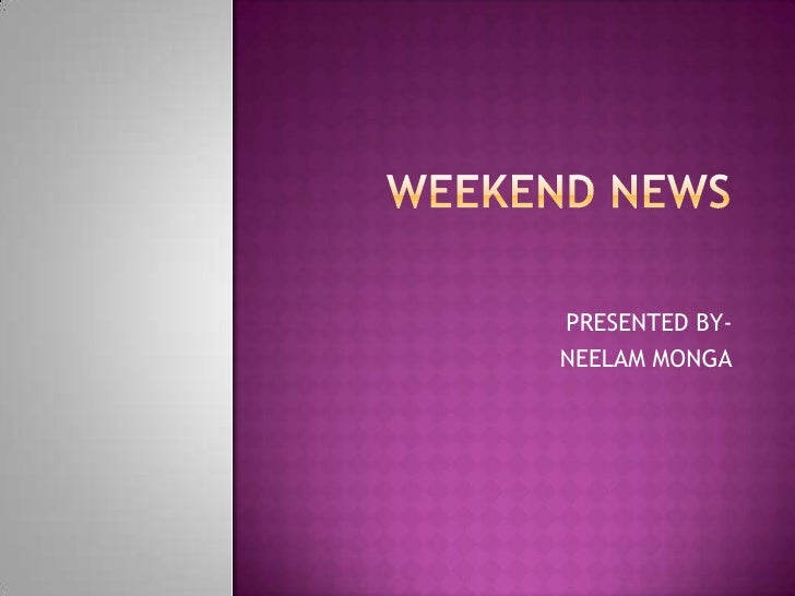 Weekened news 6