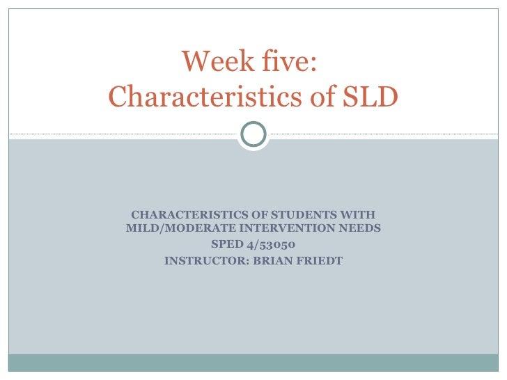 Week Five Sld Characteristics