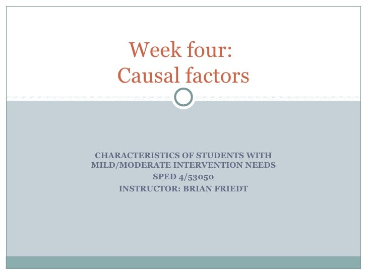 Week Four Causal Factors