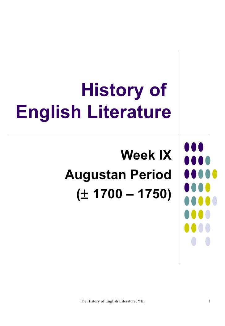History of  English Literature Week IX Augustan Period (   1700 – 1750)