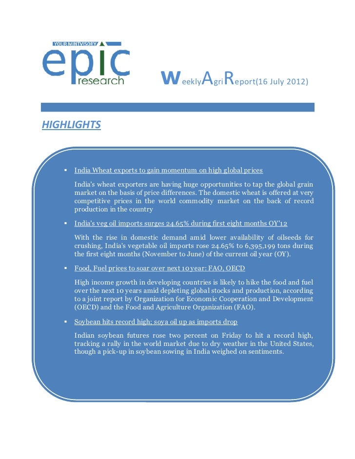 w      eekly   AgriReport(16 July 2012)HIGHLIGHTS      India Wheat exports to gain momentum on high global prices       I...