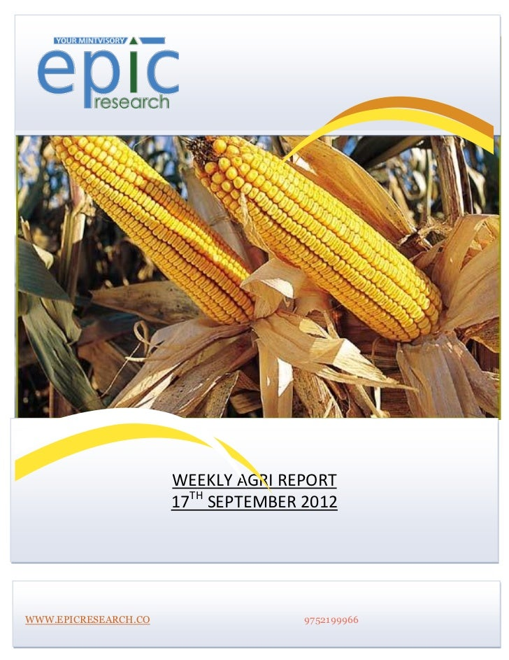 WEEKLY AGRI REPORT                      17TH SEPTEMBER 2012WWW.EPICRESEARCH.CO                  9752199966