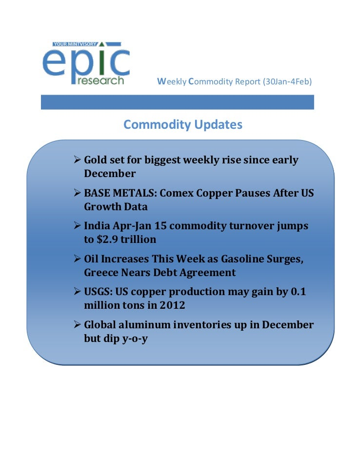 Weekly Commodity Report (30Jan-4Feb)               Commodity Updates      Gold set for biggest weekly rise since early   ...