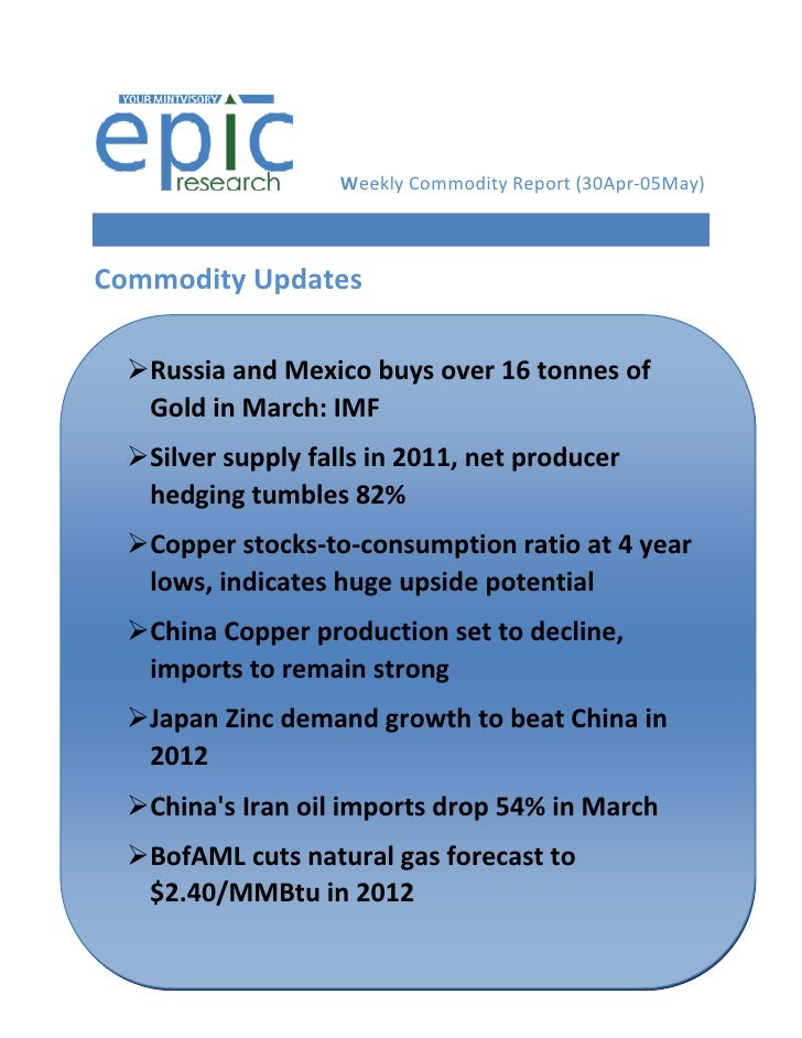 Weekly Commodity Report (30Apr-05May)Commodity Updates  Russia and Mexico buys over 16 tonnes of   Gold in March: IMF  S...