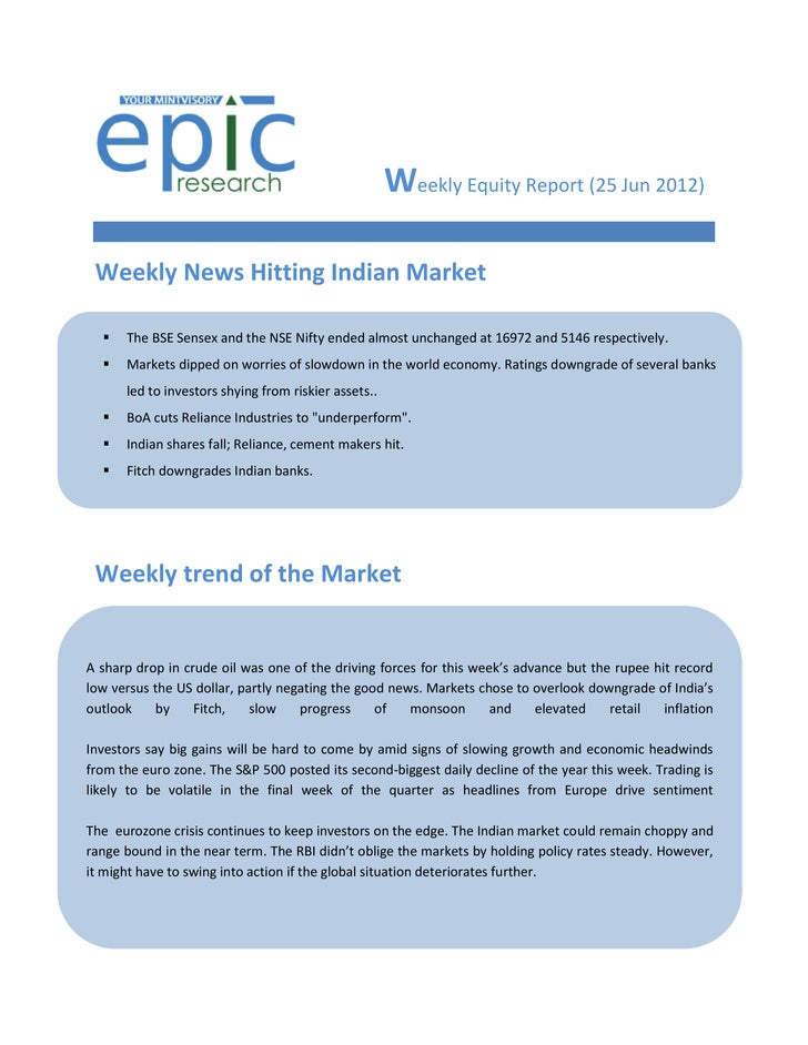 Weekly Equity Report (25 Jun 2012) Weekly News Hitting Indian Market     The BSE Sensex and the NSE Nifty ended almost un...