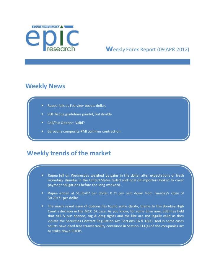 weekly Forex Report (09 APR 2012)Weekly News       Rupee falls as Fed view boosts dollar.       SEBI listing guidelines ...