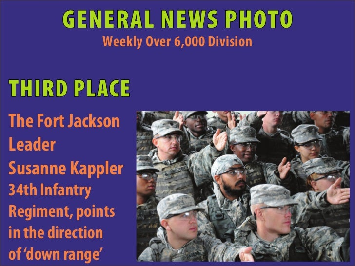 GENERAL NEWS PHOTO              Weekly Over 6,000 DivisionTHIRD PLACEThe Fort JacksonLeaderSusanne Kappler34th InfantryReg...