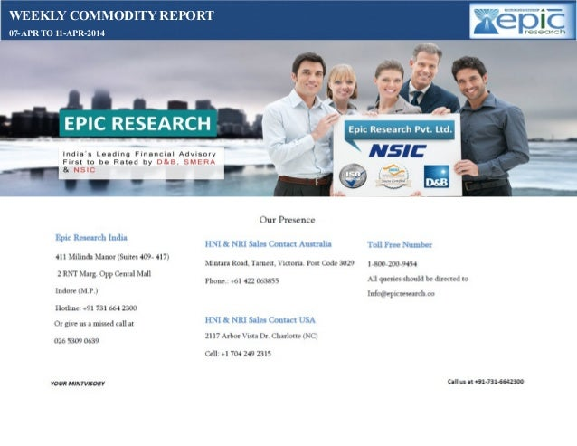 Weekly commodity  market report 07  april- 2014 by epic research