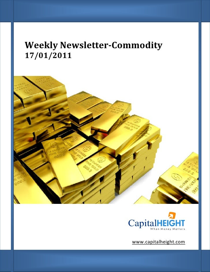 Weekly Newsletter Commodity        Newsletter-Commodity 17/01/2011                          www.capitalheight.com