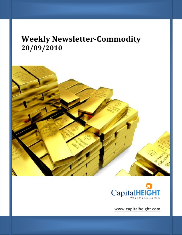 Weekly Newsletter Commodity        Newsletter-Commodity 20/09/2010                          www.capitalheight.com