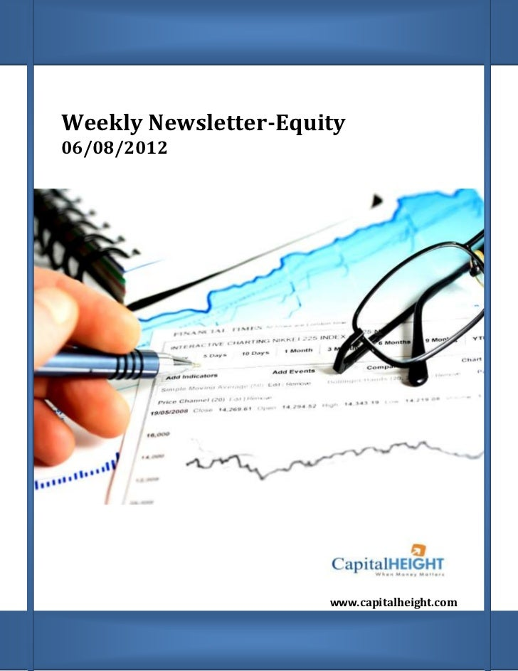 Weekly Newsletter-Equity    06/08/2012;                          www.capitalheight.com