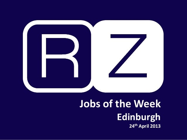 Jobs of the WeekEdinburgh24th April 2013