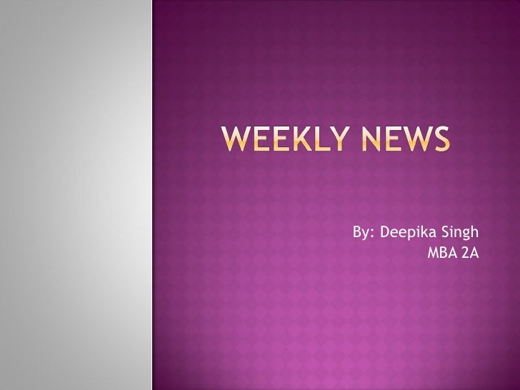 By: Deepika Singh MBA 2A