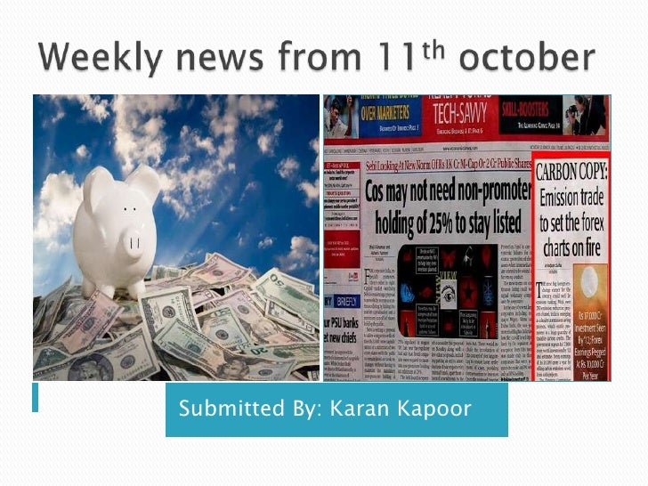 Weekly news from 11thoctober<br />Submitted By: Karan Kapoor<br />