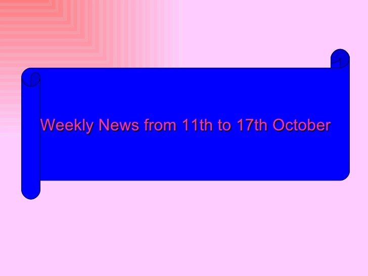 Weekly News from 11th to 17th October